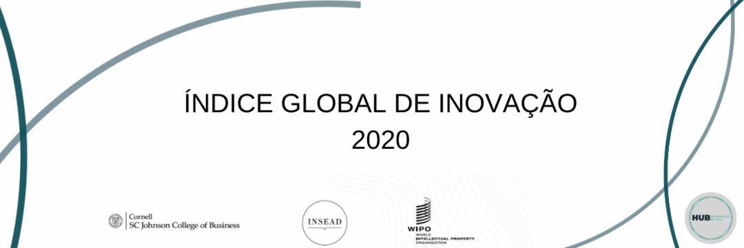 Índice Global de Inovação 2020: Quem Financiará a Inovação no pós pandemia?